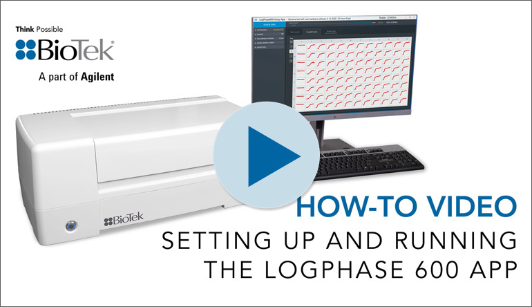 How To Set Up and Run BioTek's LogPhase 600™ App